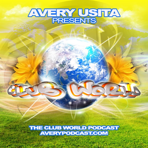 Clubworld Mixed By Avery Usita 001 Podcast – Dance
